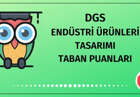 DGS Endüstri Ürünleri Tasarımı Taban Puanları 2020