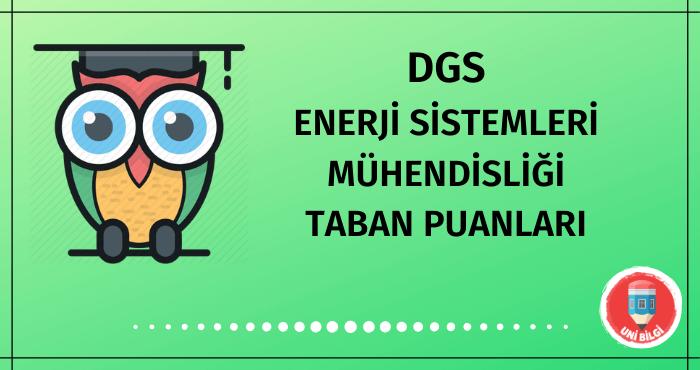 DGS Enerji Sistemleri Mühendisliği Taban Puanları