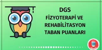 DGS Fizyoterapi ve Rehabilitasyon Taban Puanları 2020