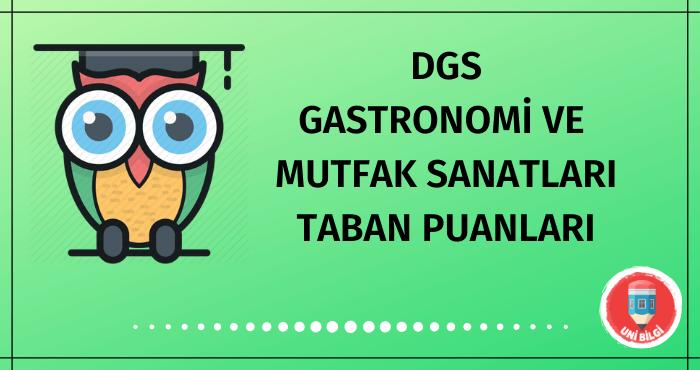 DGS Gastronomi ve Mutfak Sanatları Taban Puanları