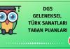 DGS Geleneksel Türk Sanatları Taban Puanları