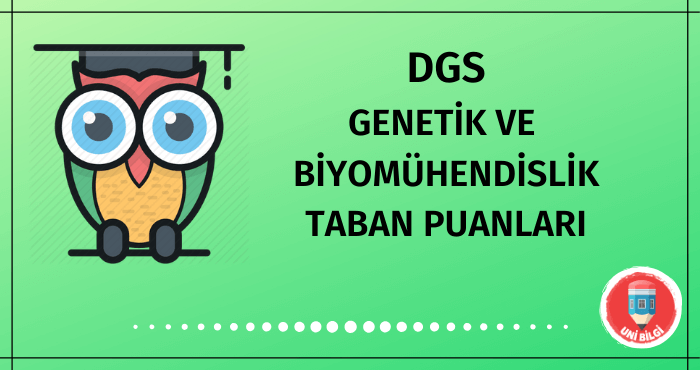 DGS Genetik ve Biyomühendislik Taban Puanları