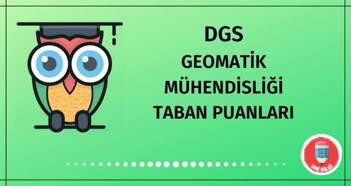 DGS Geomatik Mühendisliği Taban Puanları