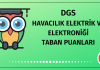 DGS Havacılık Elektrik ve Elektroniği Taban Puanları