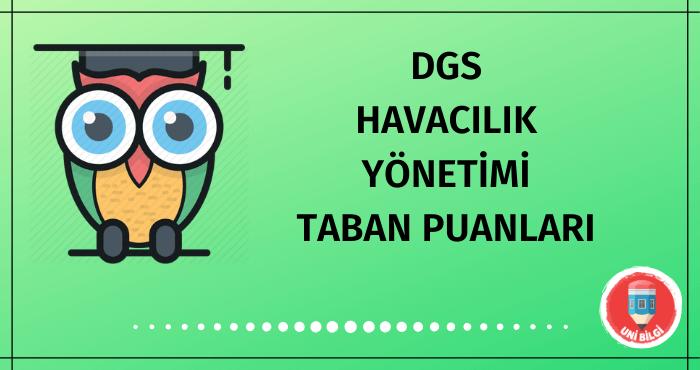 DGS Havacılık Yönetimi Taban Puanları