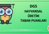 DGS Hayvansal Üretim Taban Puanları
