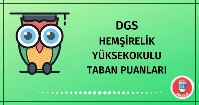 DGS Hemşirelik Yüksekokulu Taban Puanları 2020
