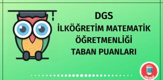 DGS İlköğretim Matematik Öğretmenliği Taban Puanları