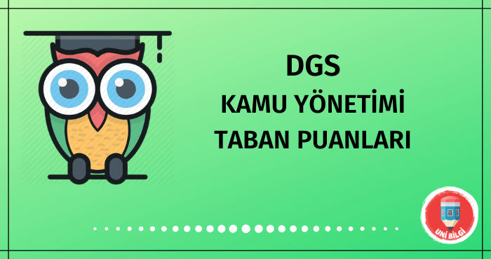 DGS Kamu Yönetimi Taban Puanları