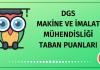 DGS Makine ve İmalat Mühendisliği Taban Puanları 2020
