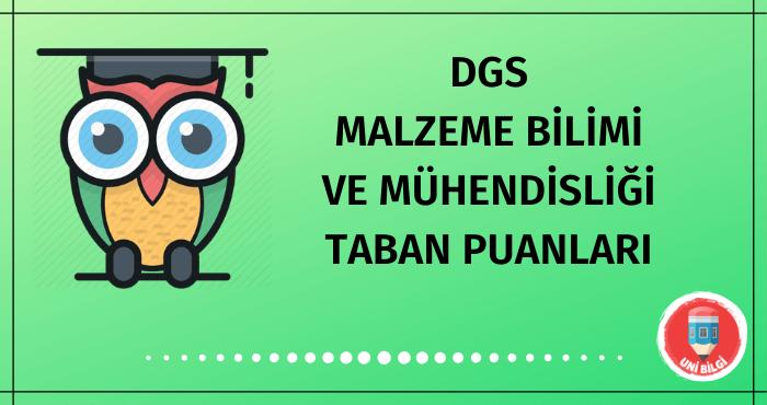 DGS Malzeme Bilimi ve Mühendisliği Taban Puanları