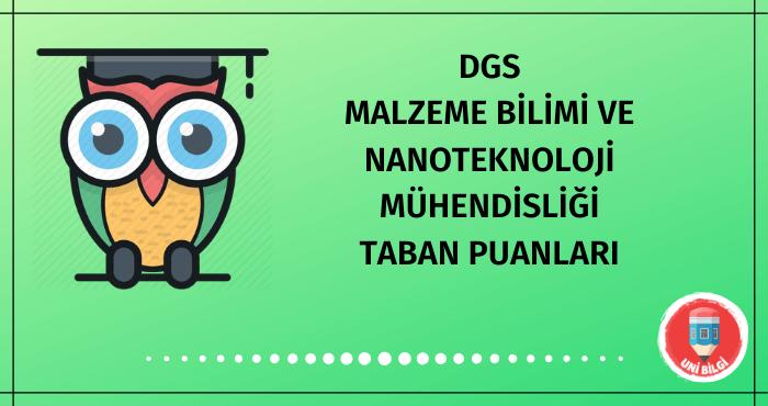 DGS Malzeme Bilimi ve Nanoteknoloji Mühendisliği Taban Puanları