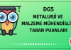 DGS Metalurji ve Malzeme Mühendisliği Taban Puanları