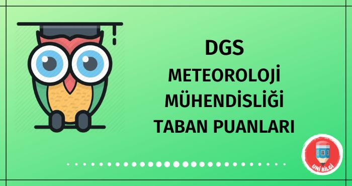 DGS Meteoroloji Mühendisliği Taban Puanları
