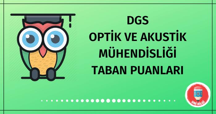 DGS Optik ve Akustik Mühendisliği Taban Puanları
