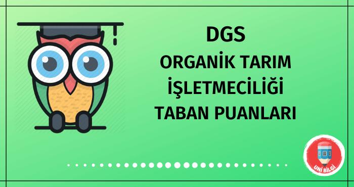 DGS Organik Tarım İşletmeciliği Taban Puanları