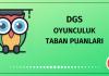 DGS Oyunculuk Taban Puanları