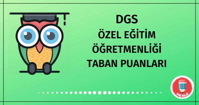 DGS Özel Eğitim Öğretmenliği Taban Puanları