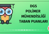 DGS Polimer Mühendisliği Taban Puanları