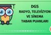 DGS Radyo Televizyon ve Sinema Taban Puanları