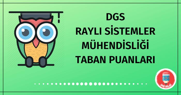 DGS Raylı Sistemler Mühendisliği Taban Puanları