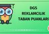 DGS Reklamcılık Taban Puanları