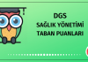 DGS Sağlık Yönetimi Taban Puanları