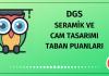 DGS Seramik ve Cam Tasarımı Taban Puanları