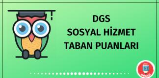 DGS Sosyal Hizmet Taban Puanları 2020