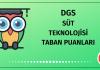 DGS Süt Teknolojisi Taban Puanları