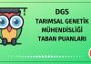 DGS Tarımsal Genetik Mühendisliği Taban Puanları