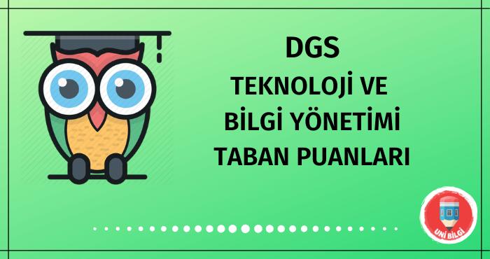 DGS Teknoloji ve Bilgi Yönetimi Taban Puanları