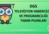 DGS Televizyon Haberciliği ve Programcılığı Taban Puanları