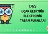 DGS Uçak Elektrik Elektronik Taban Puanları