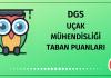 DGS Uçak Mühendisliği Taban Puanları