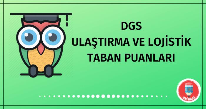 DGS Ulaştırma ve Lojistik Taban Puanları 2020
