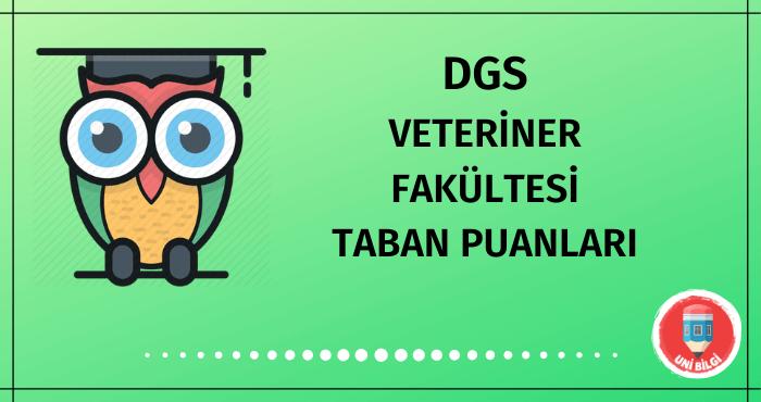 DGS Veteriner Fakültesi Taban Puanları