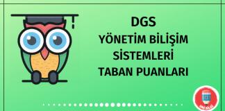 DGS Yönetim Bilişim Sistemleri Taban Puanları