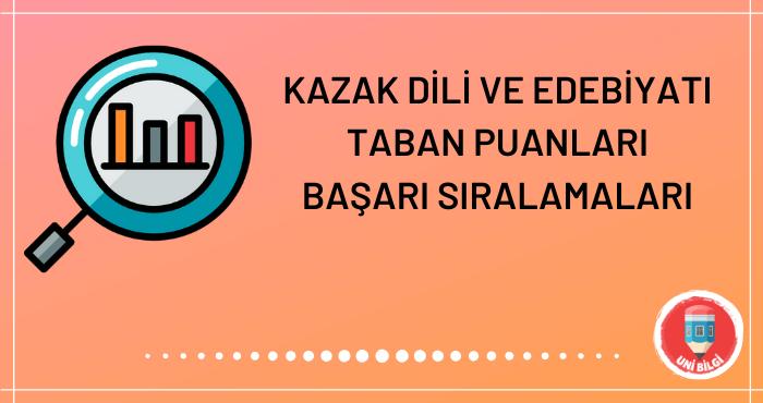Kazak Dili ve Edebiyatı Taban Puanları