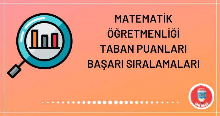 Matematik Öğretmenliği Taban Puanları