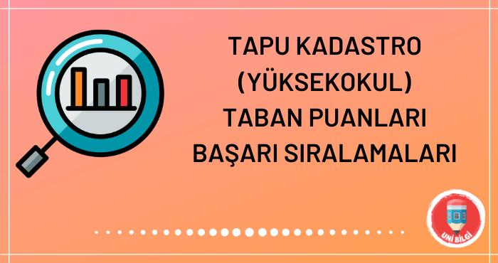 Tapu Kadastro Yüksekokul Taban Puanları