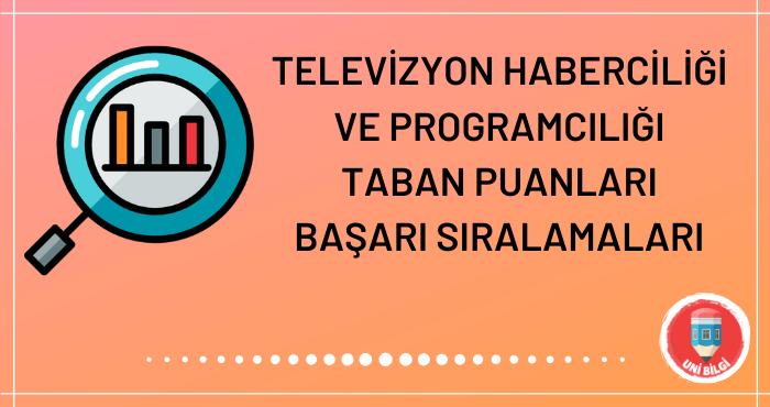 Televizyon Haberciliği ve Programcılığı Taban Puanları