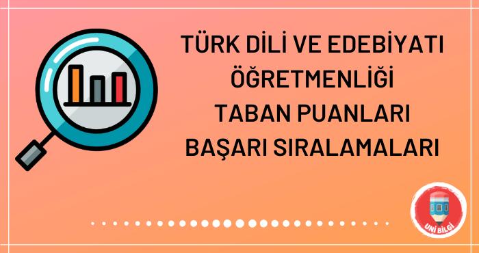 Türk Dili ve Edebiyatı Öğretmenliği Taban Puanları