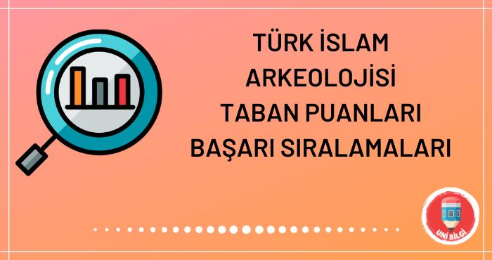 Türk İslam Arkeolojisi Taban Puanları 2020