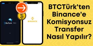 BTCTürk'ten Binance hesabına komisyonsuz transfer
